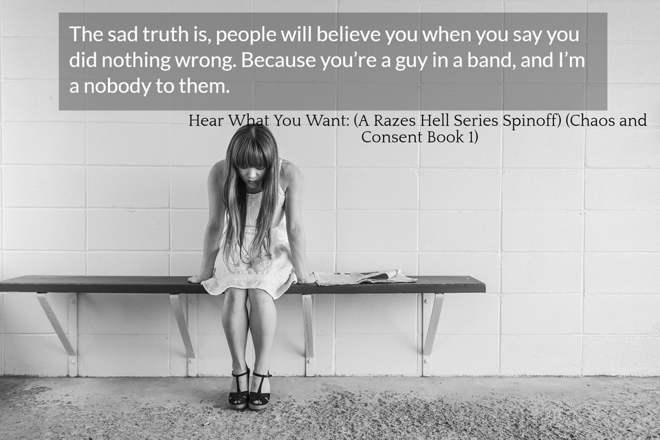 the sad truth is people will believe you when you say you did nothing wrong because...