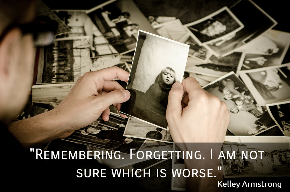 remembering forgetting im not sure which is worse...