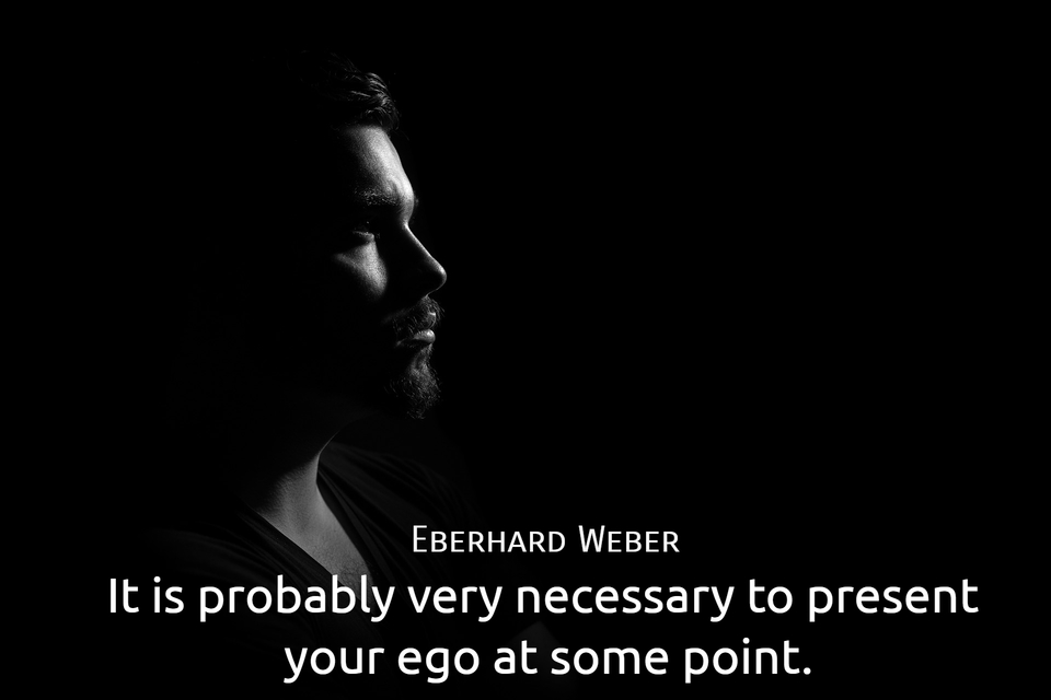 it is probably very necessary to present your ego at some point...