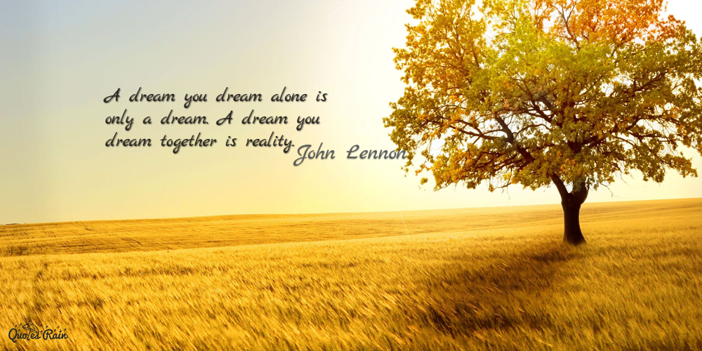 A Dream You Dream Alone Is Only A Dream A Picture Quotes 1057