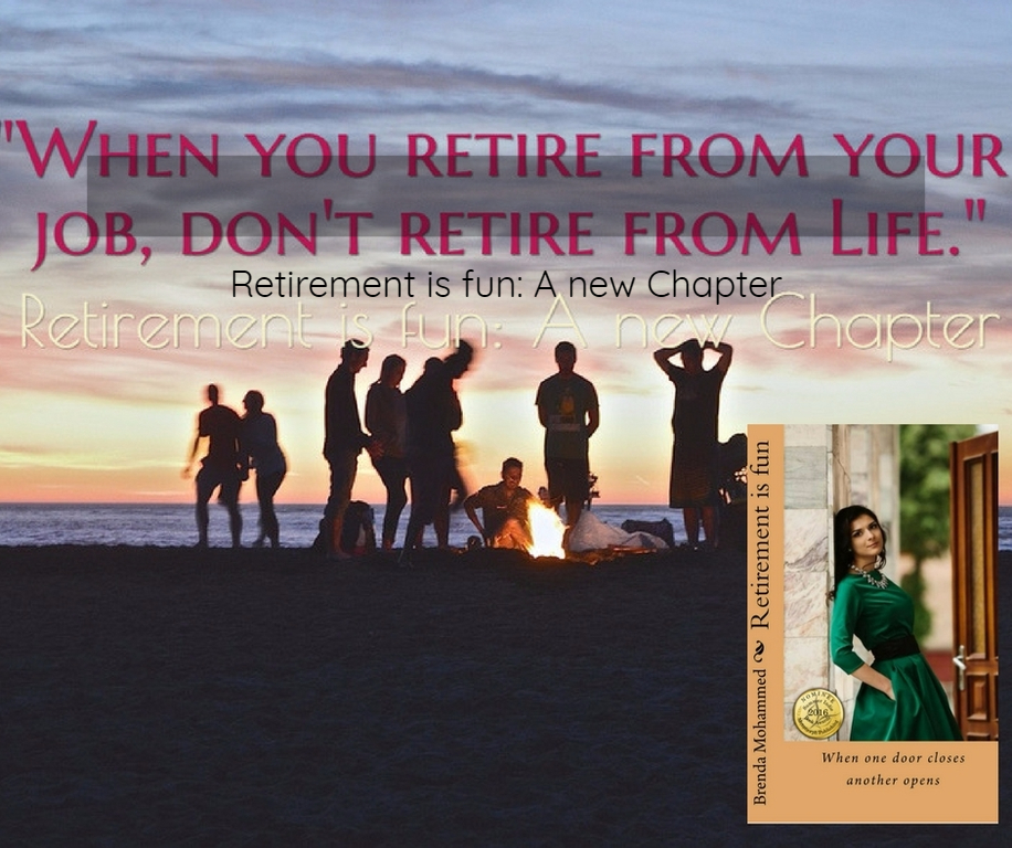 when you retire from your job dont retire from life...