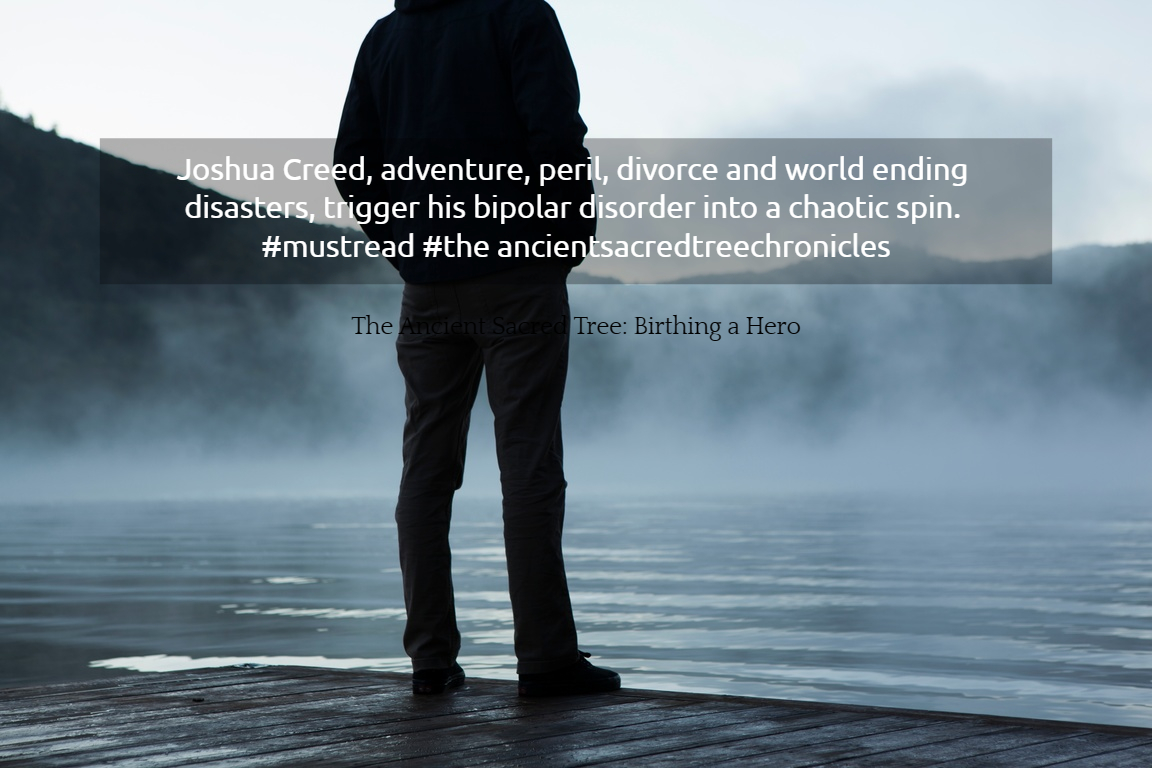 joshua creed adventure peril divorce and world ending disasters trigger his bipolar...