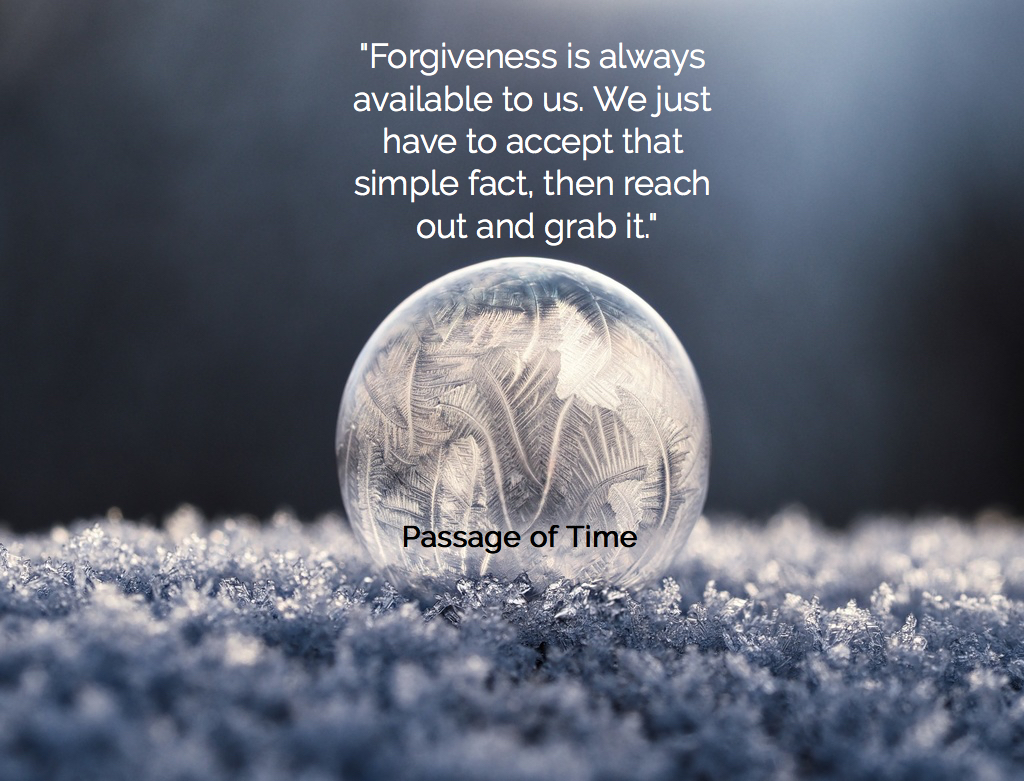 forgiveness is always available to us we just have to accept that simple fact then...
