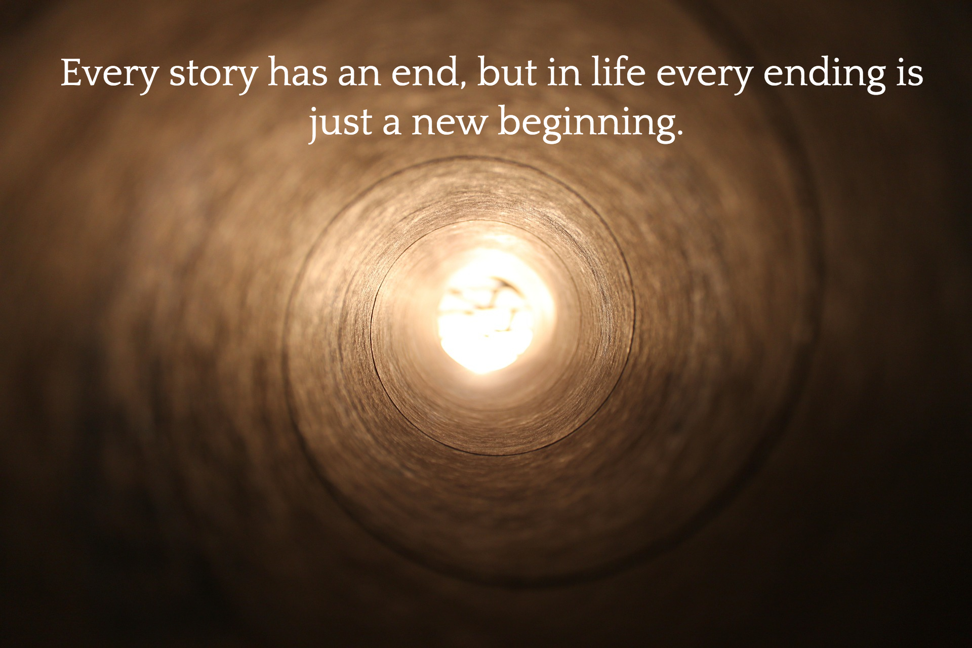 Every Story Has An End But In Life Every Ending Is Just: Every Story Has An End But In Life Every... Picture Quotes