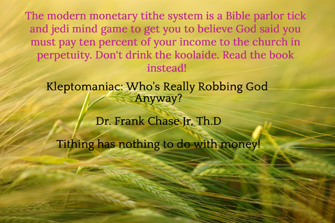 the modern monetary tithe system is a bible parlor tick and jedi mind game to get you to...