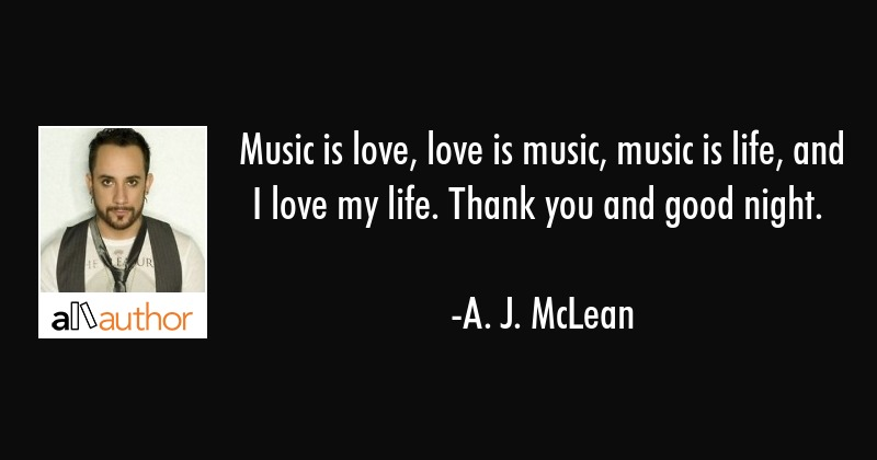Music Is Love Love Is Music Music Is Life Quote