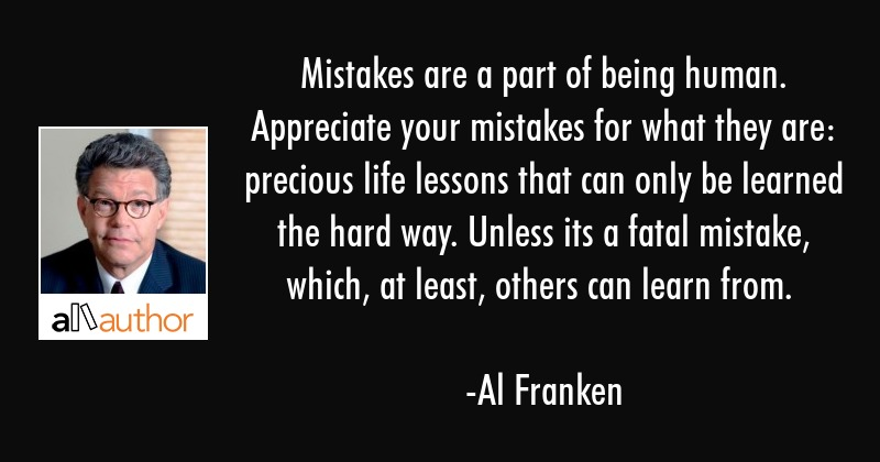 Mistakes Are A Part Of Being Human Quote