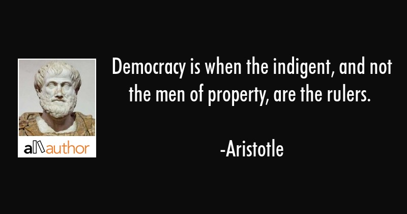 Aristotle Quotes On Politics Image Quotes At Hippoquotes Com: Democracy Is When The Indigent, And Not The...