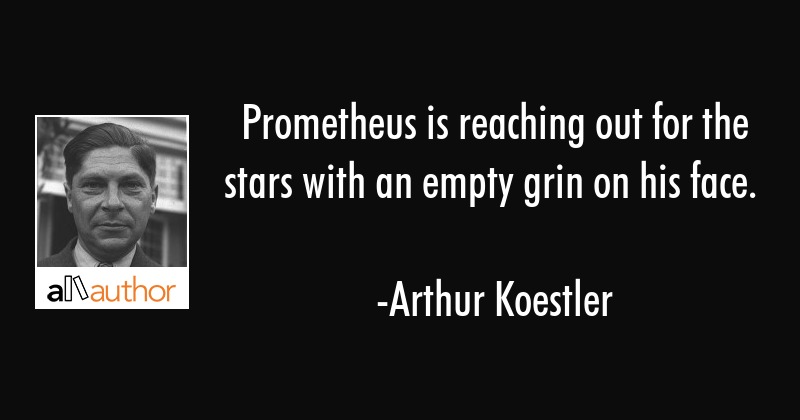 Prometheus Is Reaching Out For The Stars Quote