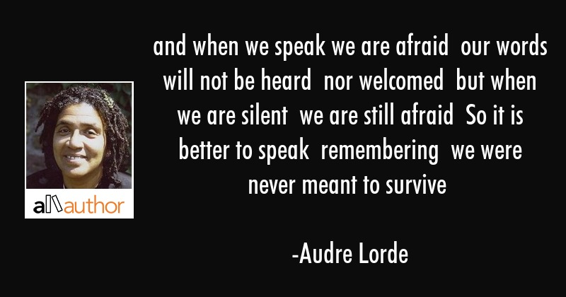 And When We Speak We Are Afraid Our Words Quote