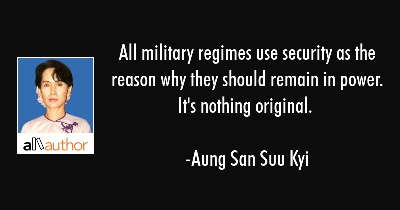 All military regimes use security as the reason why they should remain in power. It\