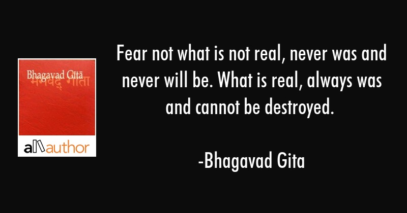 Fear Not What Is Not Real Never Was And Quote