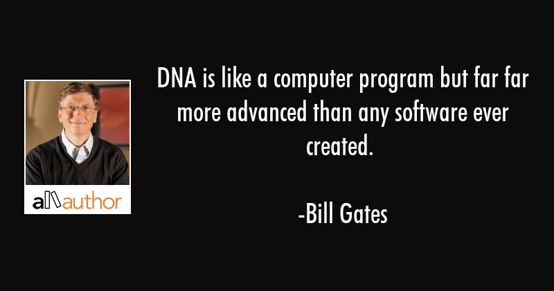 Dna Quotes And Sayings: DNA Is Like A Computer Program But Far Far...