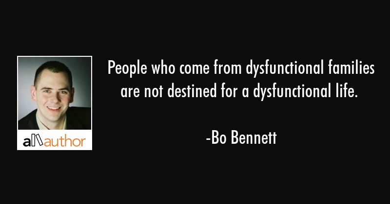 People Who Come From Dysfunctional Families Quote