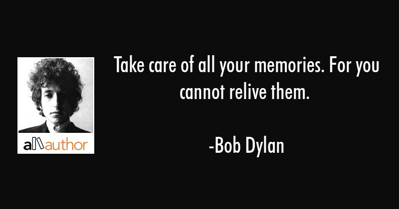Take Care Of All Your Memories For You Quote