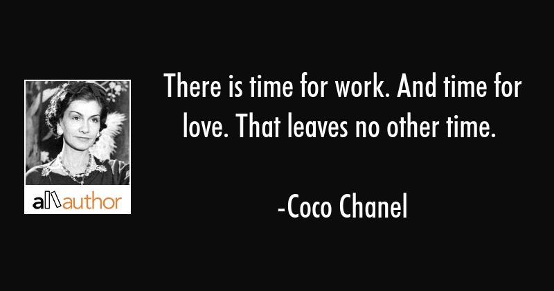 There Is Time For Work And Time For Love Quote