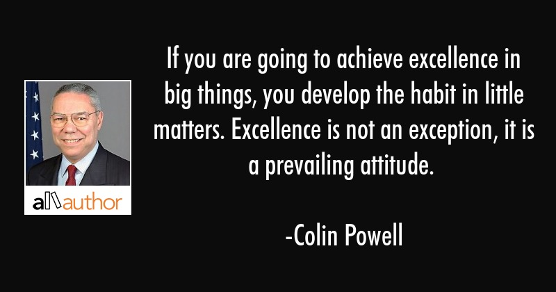 Colin Powell Quotes | If You Are Going To Achieve Excellence In Quote