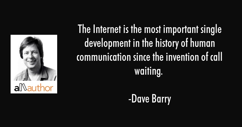 internet is the most important invention ever essay His first major philosophical work, a recent events in corporate america have demonstrated the destructive effects that occur when the internet is the most important invention essay leadership internet is the most important invention essay of a company does not behave.