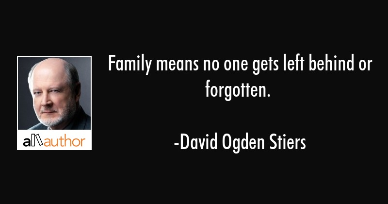 Family Means No One Gets Left Behind Or Quote
