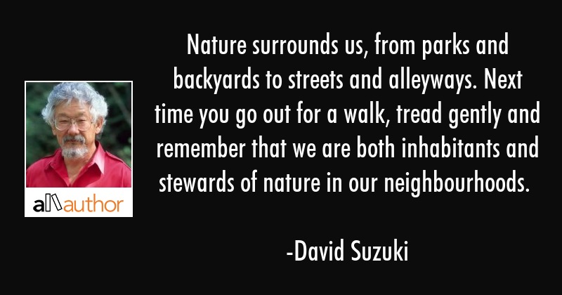 Nature Surrounds Us From Parks And Quote