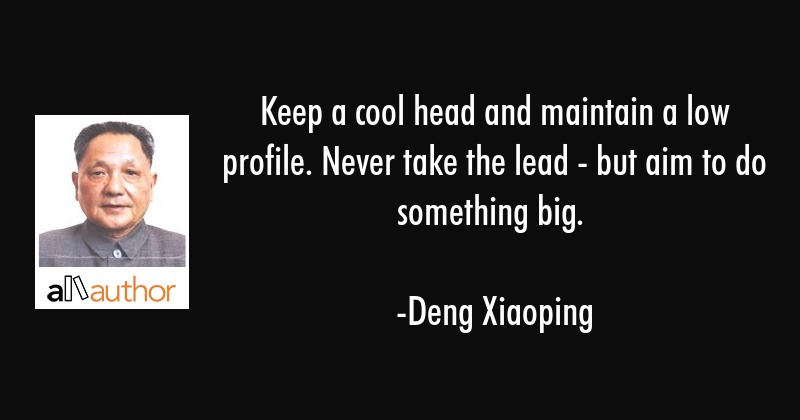 Keep A Cool Head And Maintain A Low Profile Quote