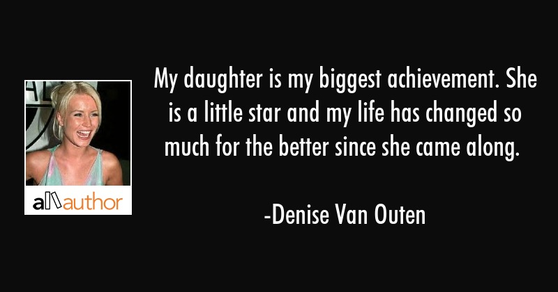 My Daughter Is My Biggest Achievement She Quote