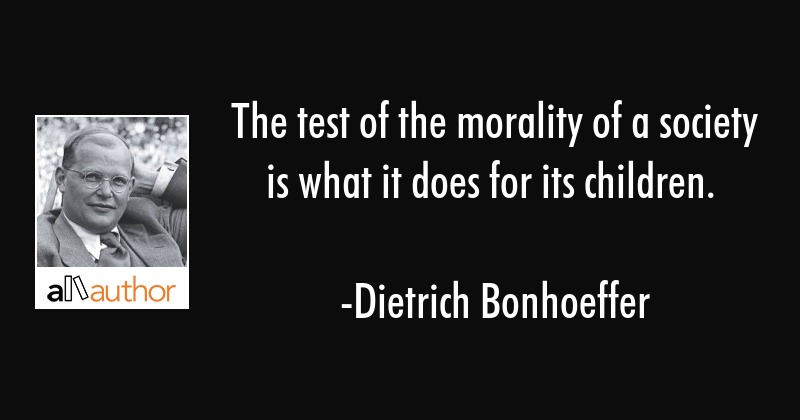 Bonhoeffer Quotes Fascinating The Test Of The Morality Of A Society Is Quote