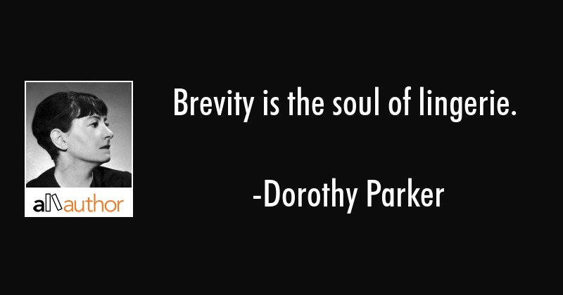 Brevity Is The Soul Of Lingerie Quote Magnificent Dorothy Parker Quotes