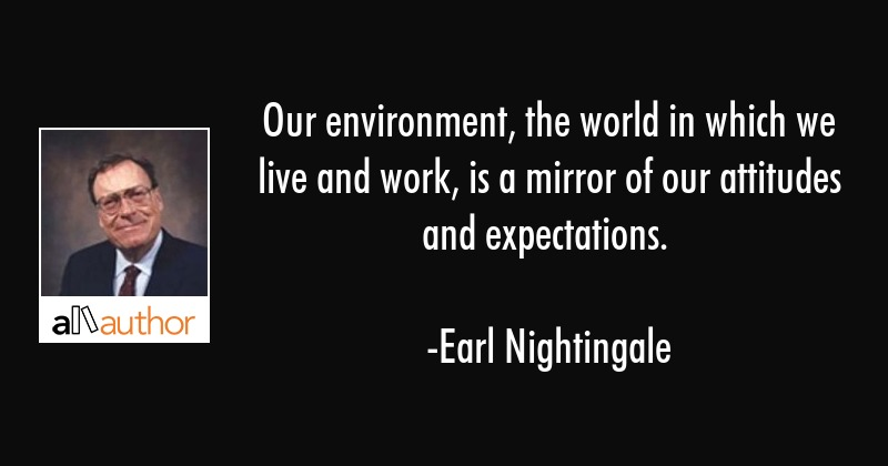 Our Environment The World In Which We Live Quote