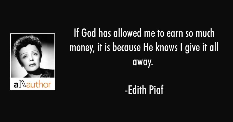 If God Has Allowed Me To Earn So Much Money Quote
