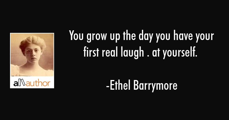 You Grow Up The Day You Have Your First Real Quote