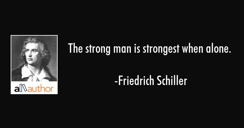 The Strong Man Is Strongest When Alone Quote