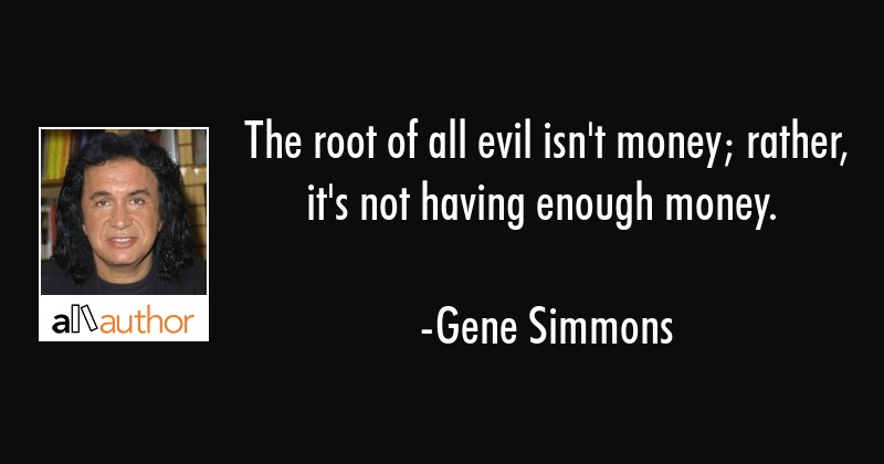 The root of all evil isn\