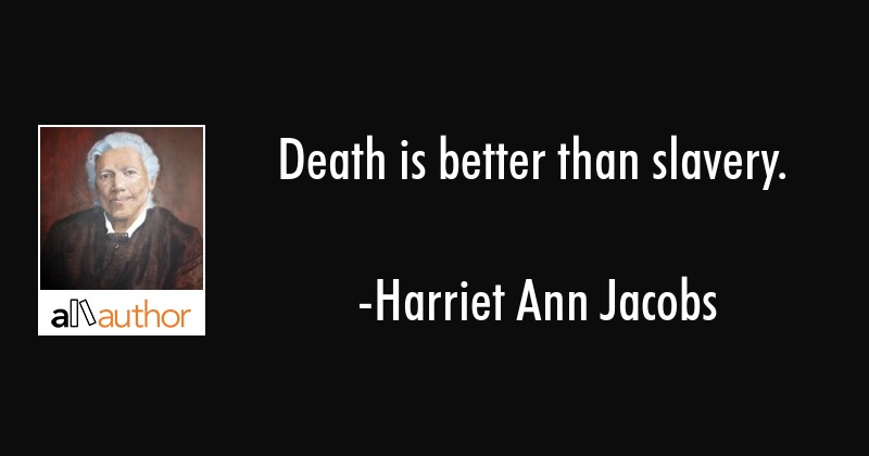 Death Is Better Than Slavery Quote Awesome Slavery Quotes