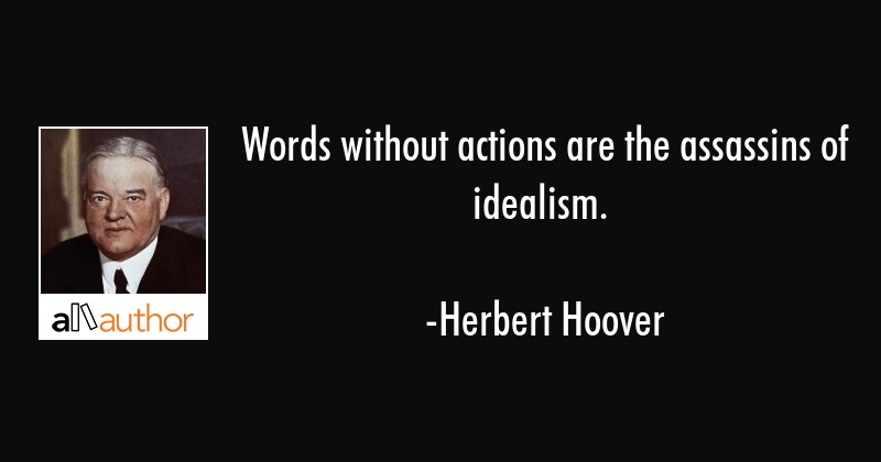 Words Without Actions Are The Assassins Of Quote