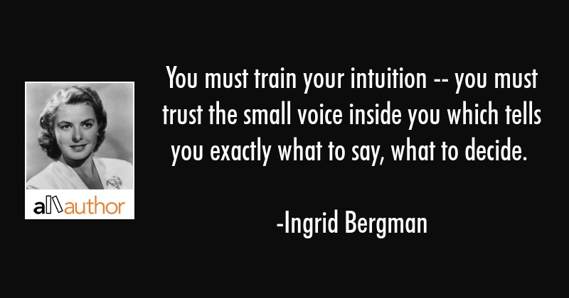 You Must Train Your Intuition You Must Quote