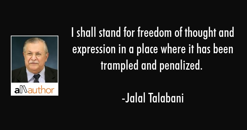 I Shall Stand For Freedom Of Thought And Quote