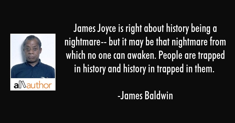James Joyce is right about history being a... - Quote