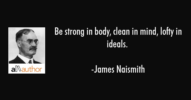 Be strong in body, clean in mind, lofty in... - Quote