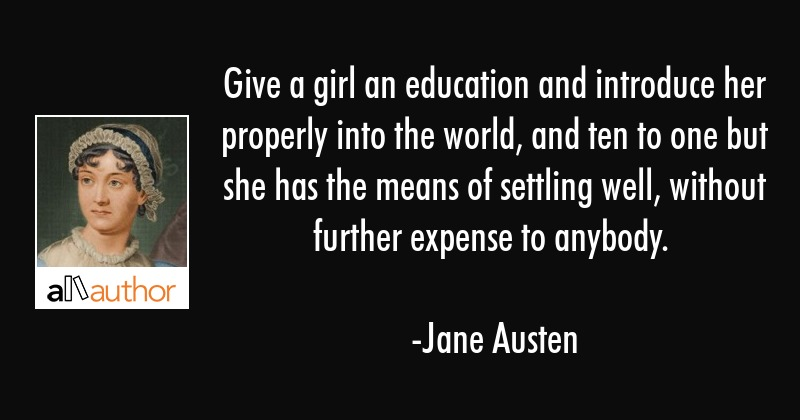 Give A Girl An Education And Introduce Her Quote