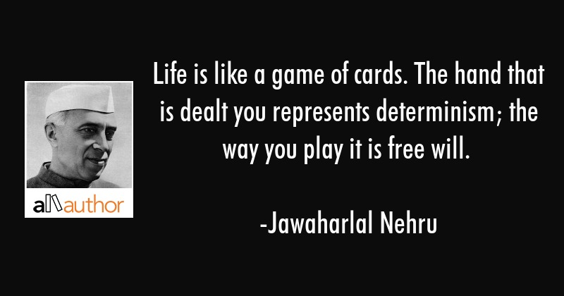 Life Is Like A Game Of Cards The Hand That Quote