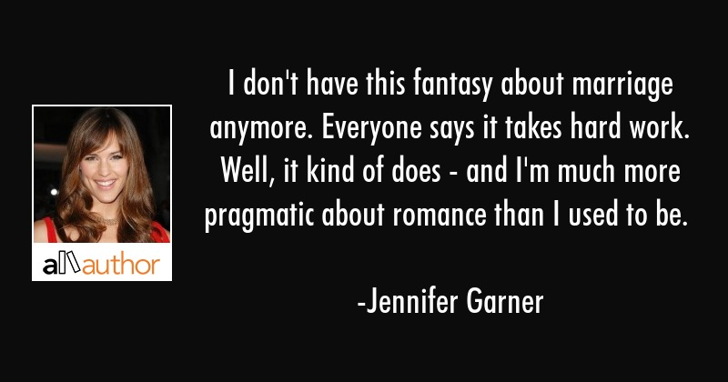 I Dont Have This Fantasy About Marriage Quote