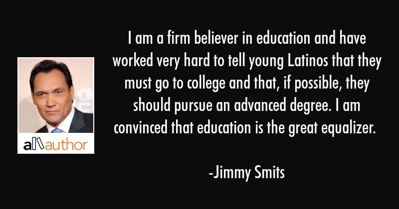 I Am A Firm Believer In Education And Have Quote