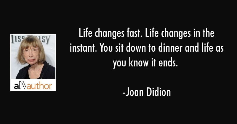 Life Changes Fast Life Changes In The Quote