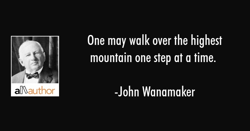 One May Walk Over The Highest Mountain One Quote