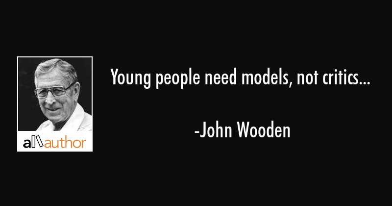 Young People Need Models Not Critics Quote