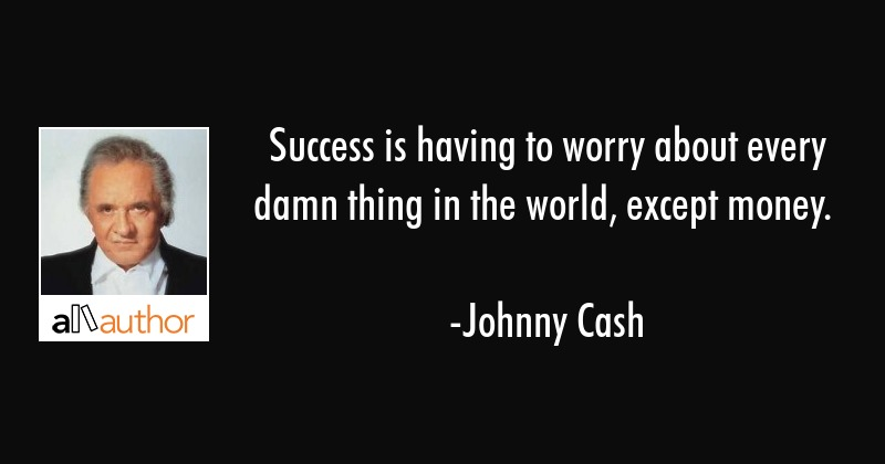 Success Is Having To Worry About Every Damn Quote
