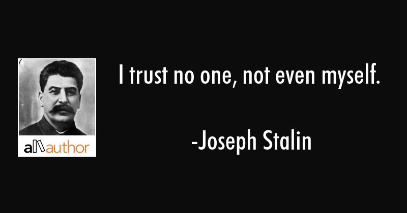 I Trust No One Not Even Myself Quote Best Quotes Myself