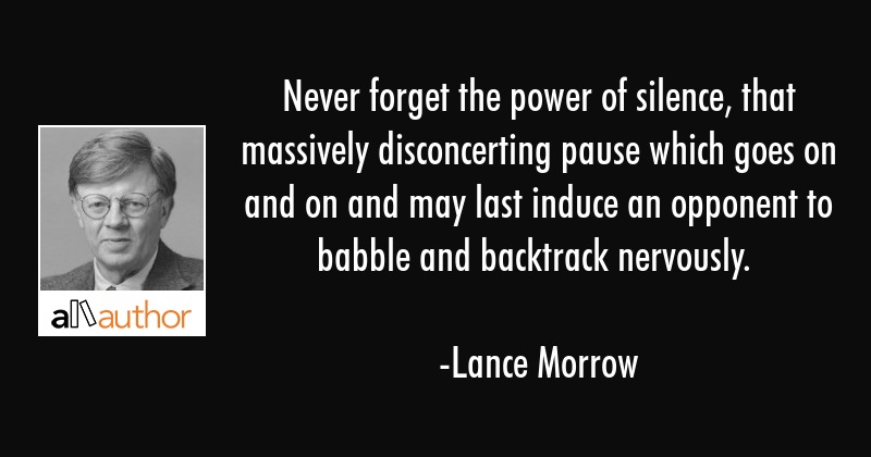 Never Forget The Power Of Silence That Quote