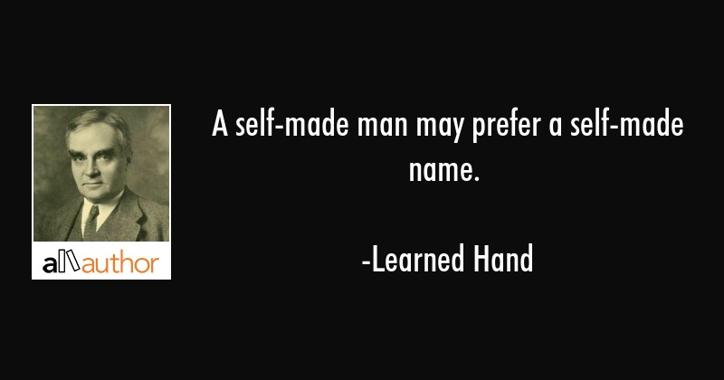 A Self Made Man May Prefer A Self Made Name Quote